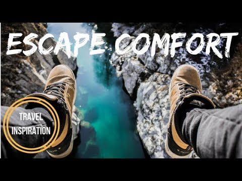 Escape Comfort - Best Travel Inspiration (Why We Travel)