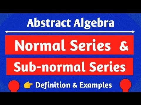 Normal and Subnormal Series{with examples}