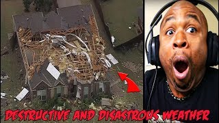 Destructive and Disastrous Weather 2019 REACTION!!