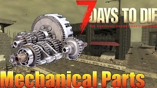 7 Days to Die - Mechanical Parts Guide - Finding & Crafting Parts (Alpha 15)