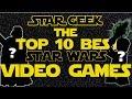 Top Ten BEST Star Wars Video Games of All Time - Star Geek