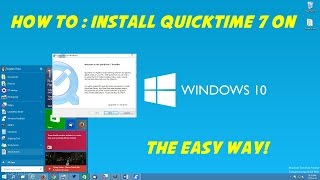 How to install Quicktime 7 on Windows 10 the easy way!