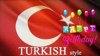 Happy birthday song TURKISH Style