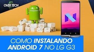 Como Instalando Android 7 no LG G3