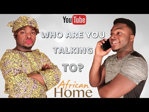 African Home: Who Are You Talking To?