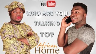 African Home Who Are You Talking To