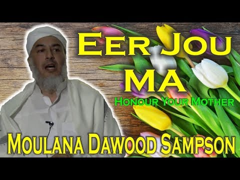 Eer Jou Ma (Honour Your Mother) - Moulana Dawood Sampson (Afrikaans / English)