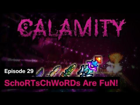 Terraria Calamity Mod - Episode 29 - SchoRTsChWoRDs Are FuN!