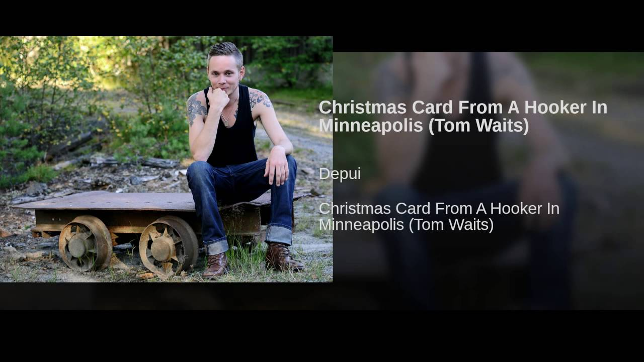 Christmas Card From A Hooker In Minneapolis (Tom Waits) - YouTube