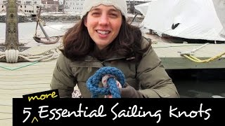 5 More Essential Sailing Knots And How To Use Them IN REAL LIFE!
