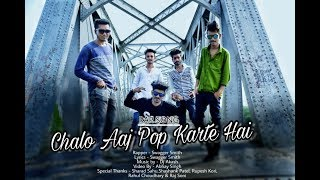 Chalo Aaj Pop Karte Hai | Official Video | Swagger Smith | 2019