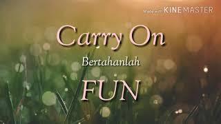 lirik dan terjemahan indo lagu Fun CARRY ON