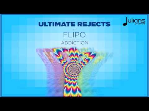 Ultimate Rejects ft. Flipo - Addiction