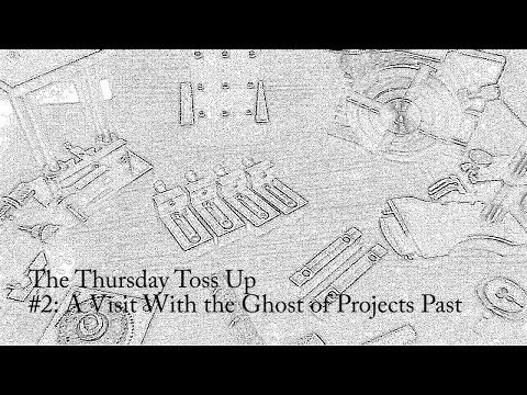 Thursday  Toss Up #2 - A Visit with the Ghost of Projects Past