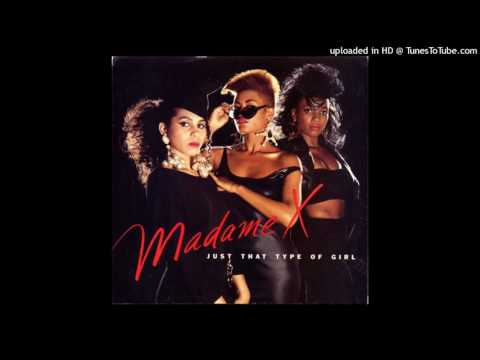 Madame X - Just That Type of Girl