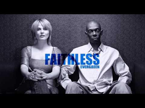 Faithless - Evergreen (HD)