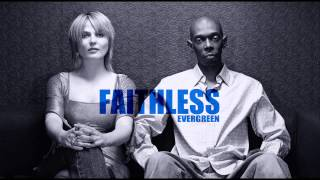 Watch Faithless Evergreen video