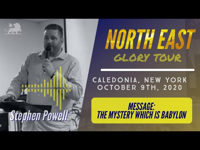 NORTHEAST GLORY TOUR | Stephen Powell | Message: The Mystery Which is Babylon