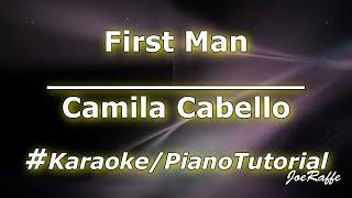 Camila Cabello - First Man (Karaoke/Piano Tutorial)