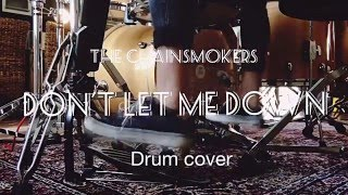 The Chainsmokers Ft. Daya-Don't Let Me Down (drum Cover)