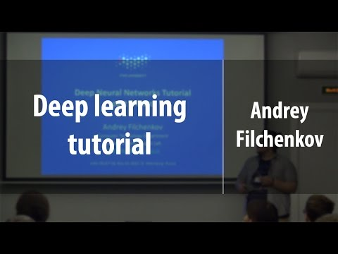 Deep learning tutorial. Part I | Andrey Filchenkov