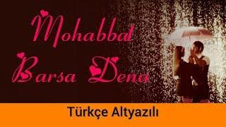 Gambar cover Mohabbat Barsa De - Türkçe Altyazılı | Arjun, Arijit Singh, Samira Koppikar