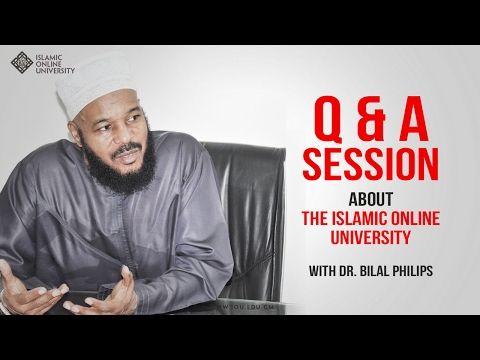 Q & A Session About the Islamic Online University with Dr. Bilal Philips