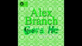 Alex Branch - Gora He (Original Mix)