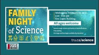 CFJC Midday - Feb 19 - TRU 'Family Night of Science'