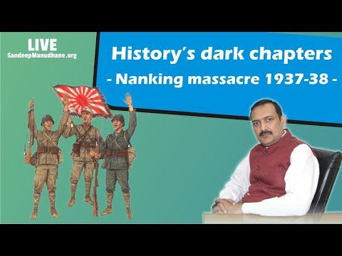 WORLD HISTORY - History's dark chapters - Nanking massacre 1937-38