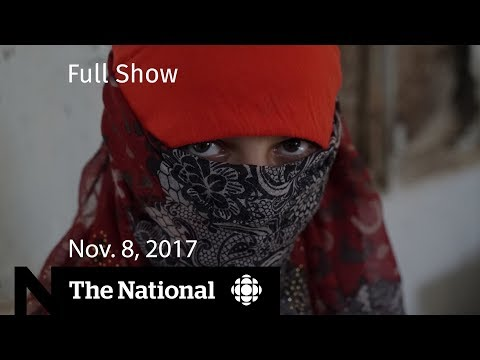 WATCH LIVE: The National for Wednesday November 8, 2017