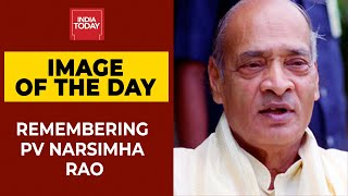Remembering Former Prime Minister Narsimha Rao On His 100th Birth Anniversary   Image Of The Day