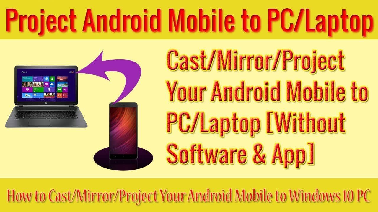 How to Cast/Mirror/Project Your Android Mobile to Windows 10 PC/Laptop [Without Software & App]