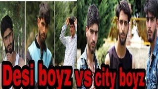 Desi vs city Boyz (kashmiri superstar)