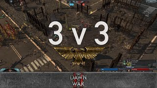 Dawn of War 2 - 3v3 | eM7 + 2Booty + Shaggy Verde Ultra Instinct [vs] Pariah dog + Xanris + Osirus