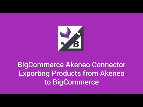 BigCommerce Akeneo Connector: Exporting Simple Products from Akeneo to BigCommerce Store