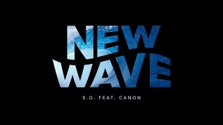 S.O. - New Wave ft. Canon (audio) (@sothekid @lampmode @getthecanon)