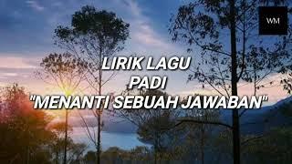 Download Lagu Menanti Sebuah Jawaban - PADI - Lirik mp3