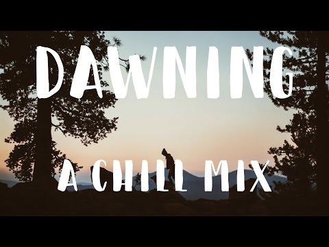 Dawning | A Chill Mix