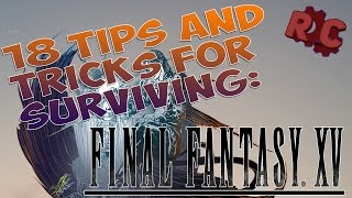 18 Tips and Tricks for Surviving Combat in FFXV