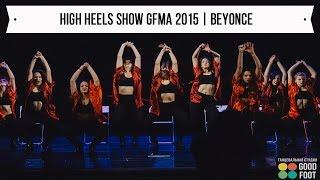 HIGH HEELS DANCE SHOW GFMA 2015 | BEYONCE - NAUGHTY GIRL