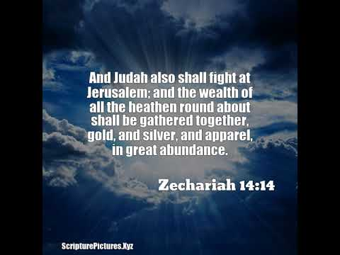 Zechariah 14:14: And Judah also shall fight at Jerusalem; and the w...