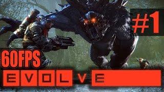 Evolve [60FPS] - Прохождение на русском - Ч.1 - Призрак и Кракен