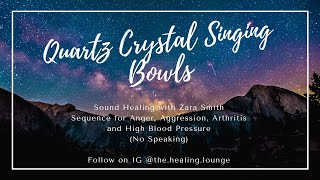 Crystal Singing Bowls Sequence for Anger, Aggression, Arthritis & High Blood Pressure by Zara Smith