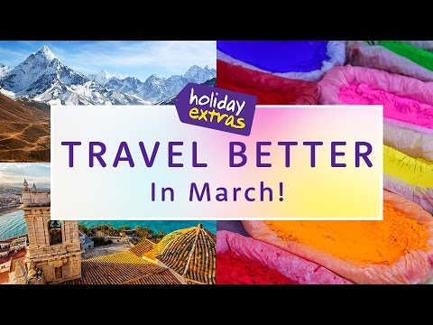 Where to go in March 🌎 | Travel Better with Holiday Extras!