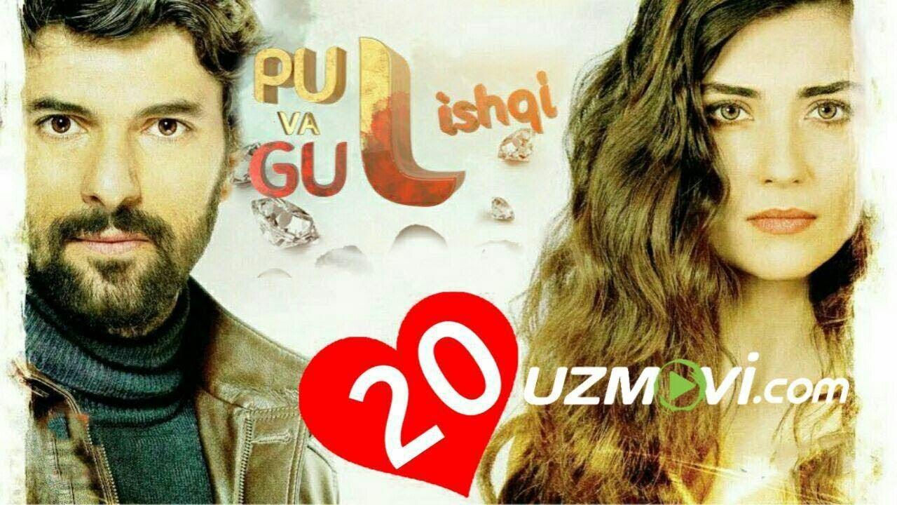 Pul va Gul ishqi 20-qism (Uzbek O'zbek tilida Turk serial HD)