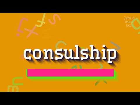 """How to say """"consulship""""! (High Quality Voices)"""