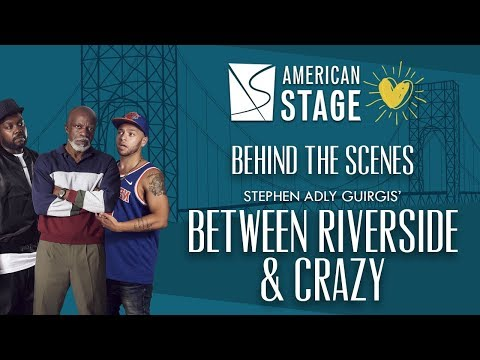 American Stage: Behind the Scenes with Between Riverside & Crazy