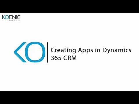Creating Apps In Dynamics 365 CRM