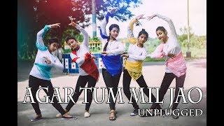 Agar Tum Mil jao Unplugged Dance performance
